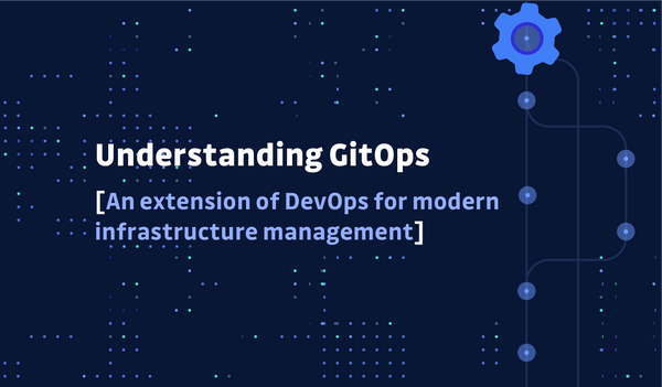 GitOps - an extension of DevOps for modern infrastructure management