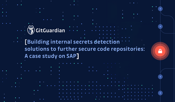 Building internal secrets detection solutions: a case study about how SAP scans git repos for secrets